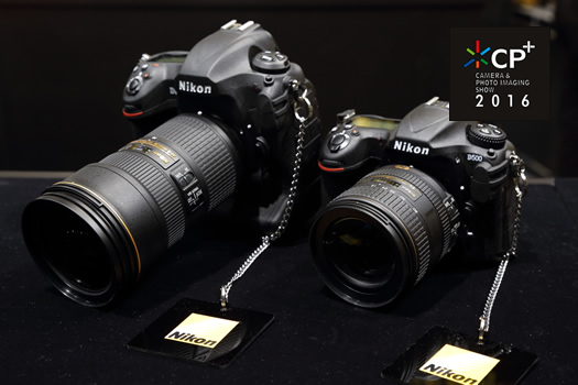CP+2016ニコンD5、D500