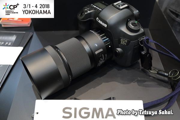 CP+(シーピープラス)2018:シグマArt 70㎜F2.8 DG MACRO